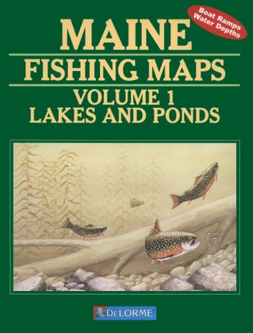 Atlas Delorme Maine (1: Maine Fishing Map Book (Maine Fishing Map Books))