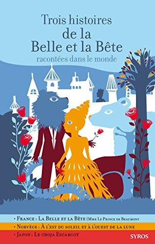 Trois histoires de la Belle et la Bête