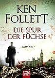 Buchinformationen und Rezensionen zu Die Spur der Füchse von Ken Follett