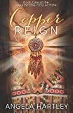 Copper Reign: Volume 1 (The Heartstone Collection) by Angela Hartley (2015-09-10)