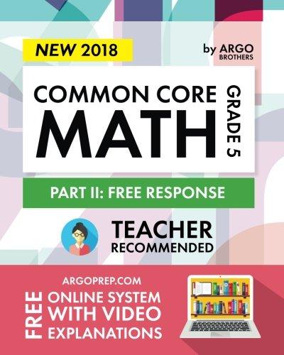 Argo Brothers Math Workbook, Grade 5: Common Core Free Response (5th Grade)