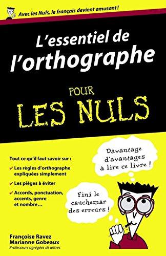 L'essentiel de l'orthographe Pour les Nuls (French Edition)