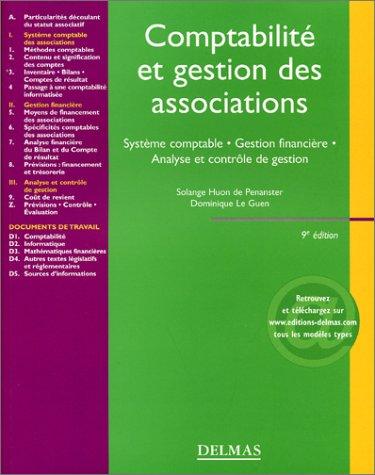 Comptabilité et gestion des associations : Système comptable, gestion financière, analyse et contrôle de gestion par Solange Huon de Penanster