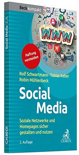 Social Media: Soziale Netzwerke und Homepages sicher gestalten und nutzen (Beck kompakt)