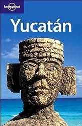 Yucatan (Lonely Planet Cancun, Cozumel & the Yucatan)