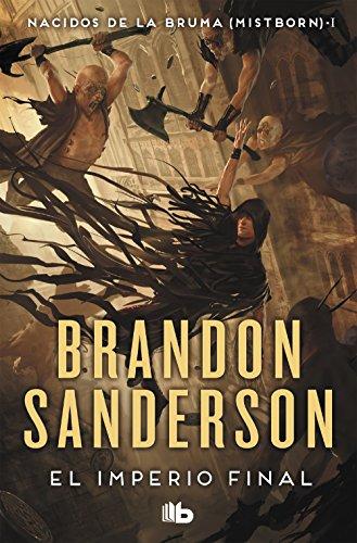 El imperio final (Nacidos de la bruma [Mistborn] 1) (B DE BOLSILLO) por Brandon Sanderson