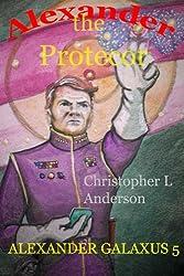 Alexander the Protector (Alexander Galaxus Book 5) (English Edition)