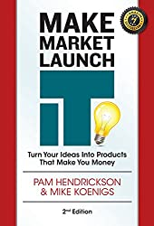 Make, Market, Launch IT: The Ultimate Product Creation System for Turning Your Ideas into Income (English Edition)