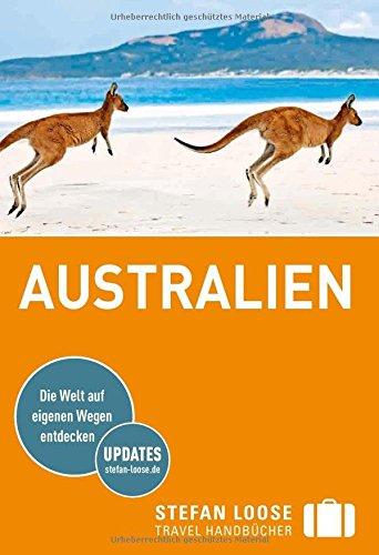 Stefan Loose Reiseführer Australien: mit Reiseatlas