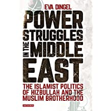 Power Struggles in the Middle East (Library of Modern Middle East Studies)