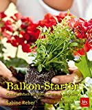 Balkon-Starter: Genial einfach pflanzen, ernten & genießen