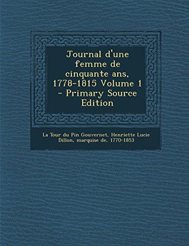 Journal d'une femme de cinquante ans, 1778-1815 Volume 1 - Primary Source Edition