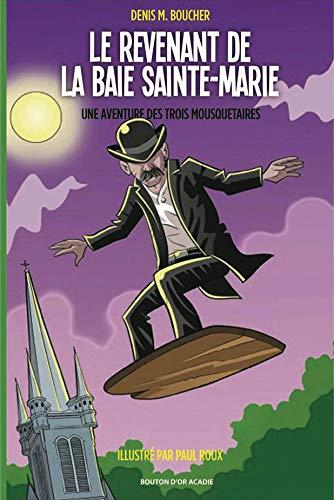 Le revenant de la Baie Sainte-Marie por Denis M. Boucher
