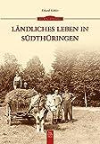 Ländliches Leben in Südthüringen (ArchivbilderNEU) - Erhard Köhler