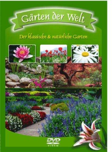 Gärten der Welt: Der klassische & natürliche Garten (Garten Klassischer)