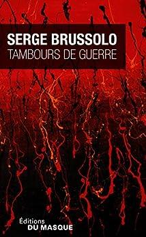 Tambours de guerre (Masque Poche) par [Brussolo, Serge]