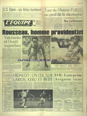EQUIPE (L') [No 10048] du 04/09/1978 - US OPEN - 6 TETES TOMBENT - TOUR DE L'AVENIR - L'URSS AU PIED DE LA MONTAGNE - RAAS A LA KNETEMANN - ROUSSEAU - HOMME PROVIDENTIEL - YATCHENKO ET OVETT SUPERBES - HIDALGO - UN OEIL SUR LARIOS - KERU ET PETIT - D II - LENS PEINE - AVIGNON TIENT - RUGBY - ASTRE SE RAVISE - SKI NAUTIQUE - MARTIN CHAMPION D'EUROPE - BOXE - NATO AVEC RODRIGUEZ - JEU A XIII - LEZIGNAN BATTU par Collectif