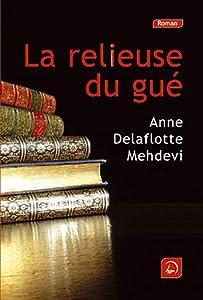 vignette de 'La relieuse du gué (Anne Delaflotte Mehdevi)'