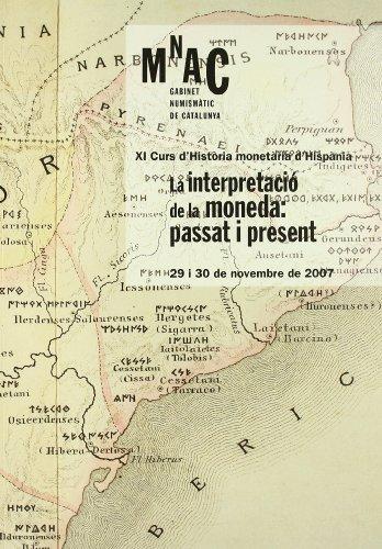 interpretaci� de la moneda: passat i present. XI Curs d'Hist�ria monet�ria d'Hisp�nia/La