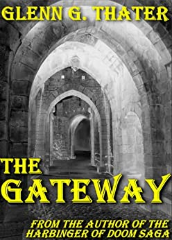 THE GATEWAY (An Epic Fantasy Novella) (Harbinger of Doom series) (English Edition) von [Thater, Glenn G.]