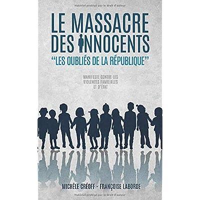Le Massacre des Innocents: Les Oubliés de la République