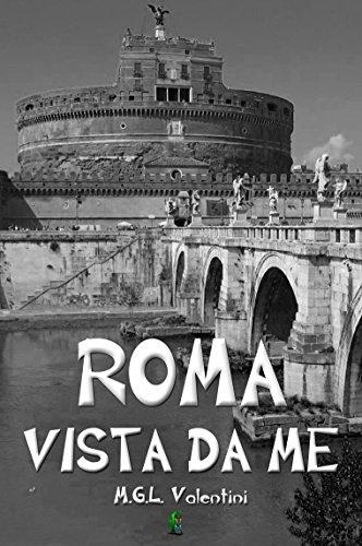 Roma vista da me: Ovvero, incontri ravvicinati del terzo tipo o quasi