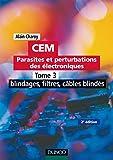CEM - Parasites et perturbations des électroniques - Tome 3 - 2ème édition