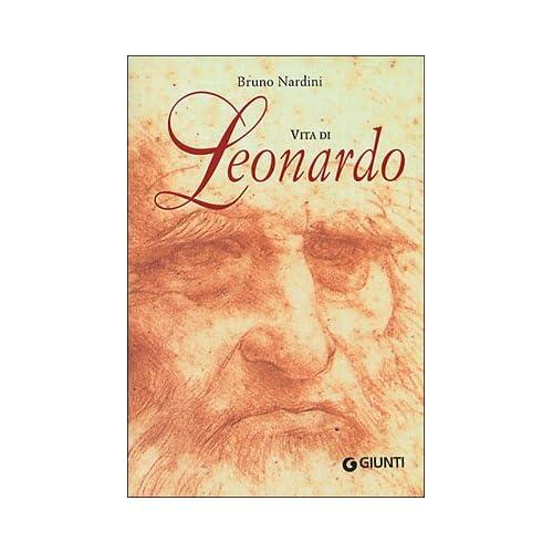 Vita Di Leonardo. Ediz. Illustrata