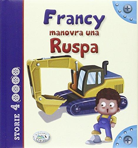 Francy manovra una ruspa