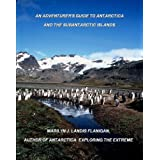 An Adventurer's Guide to Antarctica and the Subantarctic Islands (English Edition)