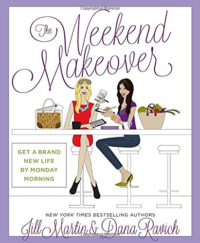The Weekend Makeover: Get a Brand New Life by Monday Morning por Jill Martin