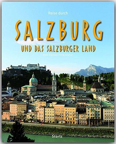 Reise durch SALZBURG und das SALZBURGER LAND - Ein Bildband mit über 180 Bildern auf 140 Seiten - STÜRTZ Verlag