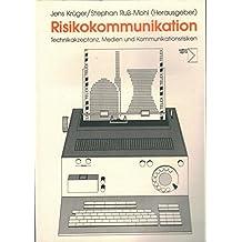 Risikokommunikation. Technikakzeptanz, Medien und Kommunikationsrisiken