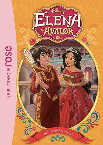 Elena d'Avalor, Tome 7 : Le magicien royal -