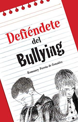 Defiéndete del Bullying por Rosa Mary Porrúa