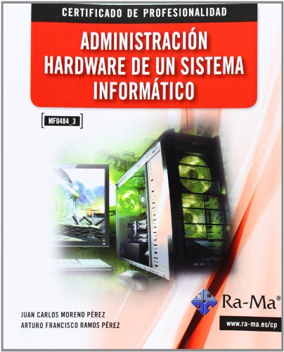 Administración Hardware De Un Sistema Informático (Cp - Certificado Profesionalidad)
