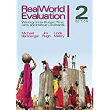 RealWorld Evaluation: Working Under Budget, Time, Data, and Political  Constraints (English Edition)