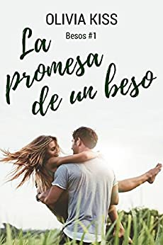 La Promesa De Un Beso por Olivia Kiss