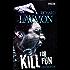 Kill for Fun: Gnadenlose Geschichten