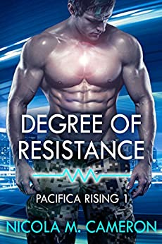Degree of Resistance (Pacifica Rising Book 1) by [Cameron, Nicola M.]