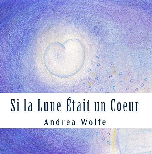 Couverture du livre Si la Lune Etait un Coeur