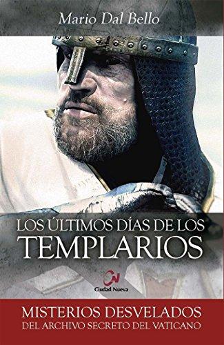 Descargar Libro Los últimos días de los templarios (Misterios desvelados) de Mario Dal Bello