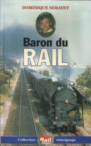 Baron du rail (Collection Témoignage) par Dominique Serayet