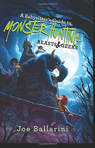 to Monster Hunting #2: Beasts & Geeks (Babysitter's Guide to Monsters, Band 2) ()