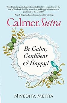 CalmerSutra: Be Calm, Confident & Happy! by [Mehta, Nivedita]
