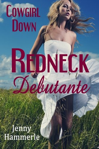 Cowgirl Down: Redneck Debutante (Redneck Debutante Series, Band 2)