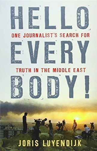 Hello Everybody!: One Journalist's Search for Truth in the Middle East by Joris Luyendijk (2010) Paperback
