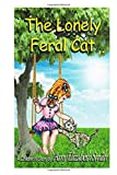 The Lonely Feral Cat (Amy's Animal Stories, Band 1)