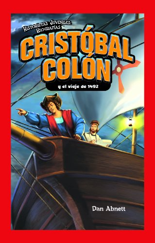 Cristobal Colon y el viaje de 1492 / Christopher Columbus and the Voyage of 1492 (Historietas Juveniles: Biografias/ Jr. Graphic Biographies) por Dan Abnett