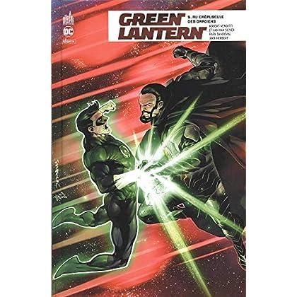 Green Lantern Rebirth, Tome 5 : Au crépuscule des gardiens